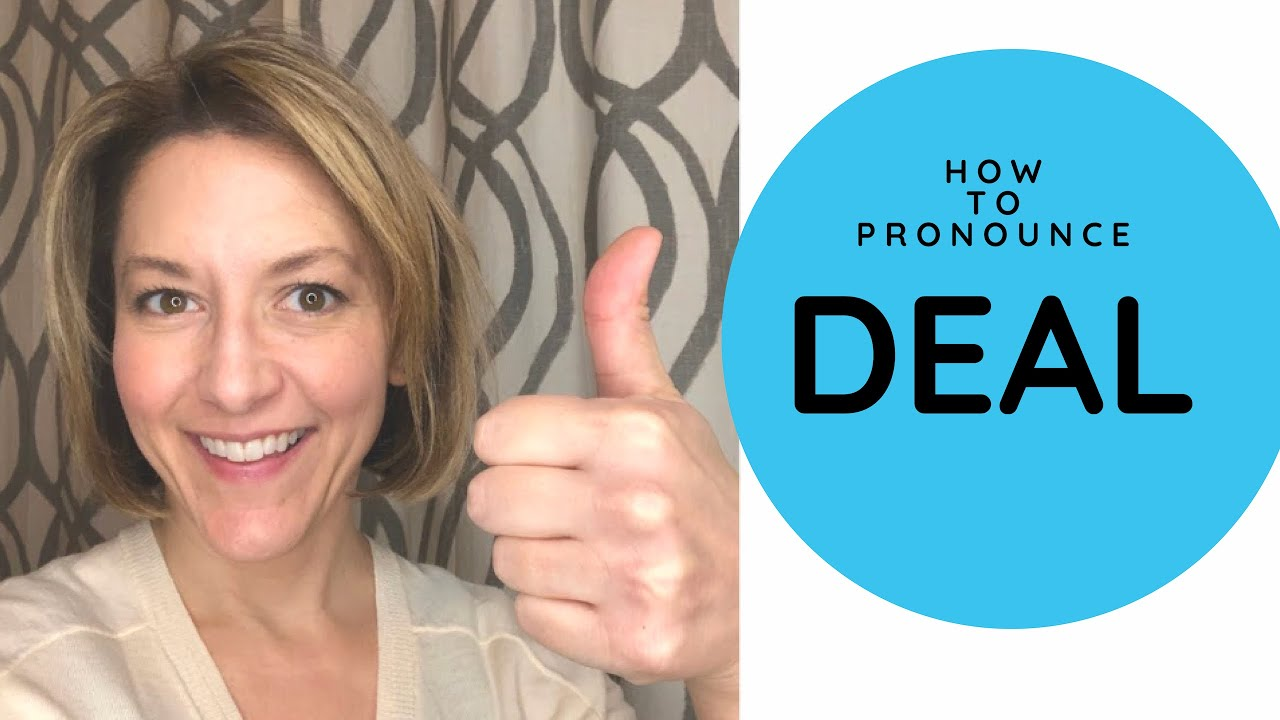 How to Pronounce DEAL - English Pronunciation Lesson  How to