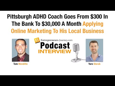 Tom Menditto: Pittsburgh ADHD Coach Goes From $300 In The Bank To $30,000 A Month
