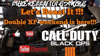 Call of Duty Black Ops 4 Multiplayer Gameplay | Double XP Weekend Lets Beast It !!!