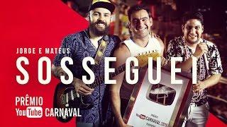 Baixar Jorge & Mateus - Sosseguei | Prêmio YouTube Carnaval 2016