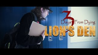 3 Days From Dying - Lion39s Den
