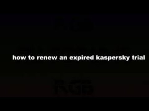 how to renew an expired kaspersky 2017 trial after expiration