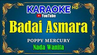 BADAI ASMARA - Poppy Mercury [ KARAOKE HD ] Nada Wanita