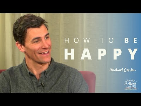 How To Be Happy | Michael Gordon