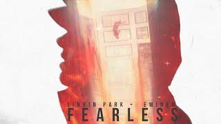 Linkin Park & Eminem - FEARLESS
