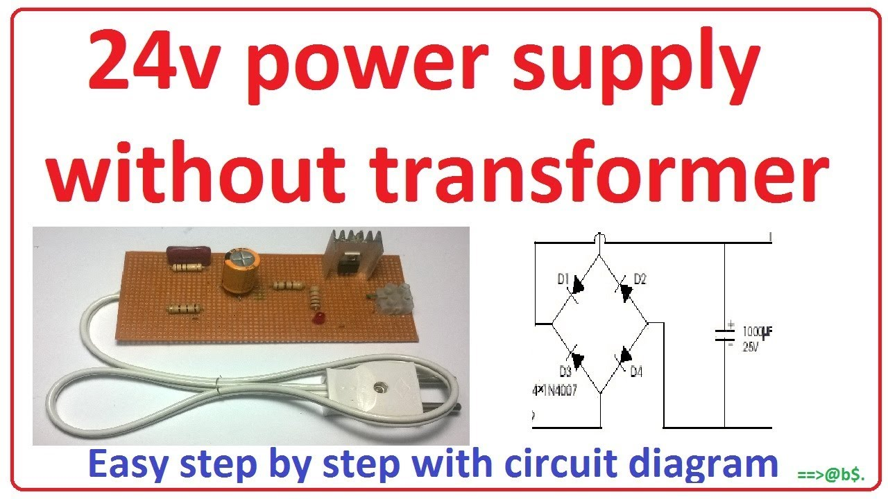 how to make 24v power supply without transformer easy step by step with circuit diagram [ 1280 x 720 Pixel ]