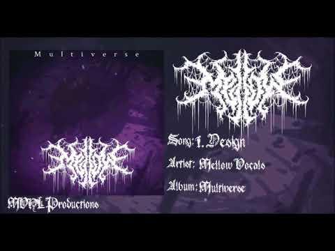 Mellow Vocals - I. Design (Symphonic Deathcore)
