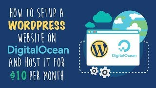Setup a New WordPress Site on DigitalOcean and Host it for $10 a Month