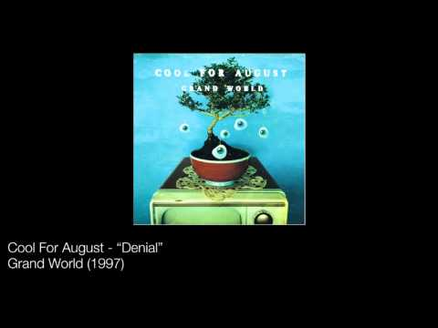 Cool For August  Denial