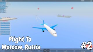 Flights // Keyon Air Flight Roblox // Flying To Moscow, Russia // #2