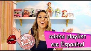 Baixar MINHA PLAYLIST DE MUSICAS EM ESPANHOL