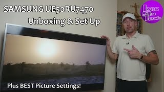 Samsung UE50RU7470 Unboxing & Set Up - Plus BEST Picture Settings (UK 2019)