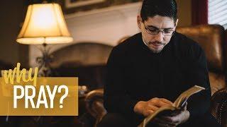 Why Pray? | Fr. Brice Higginbotham