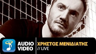 Χρήστος Μενιδιάτης - Live | Christos Menidiatis - Live (Official Audio Video HQ)