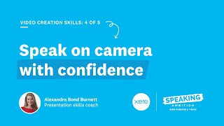 Speak on camera with confidence | Xero