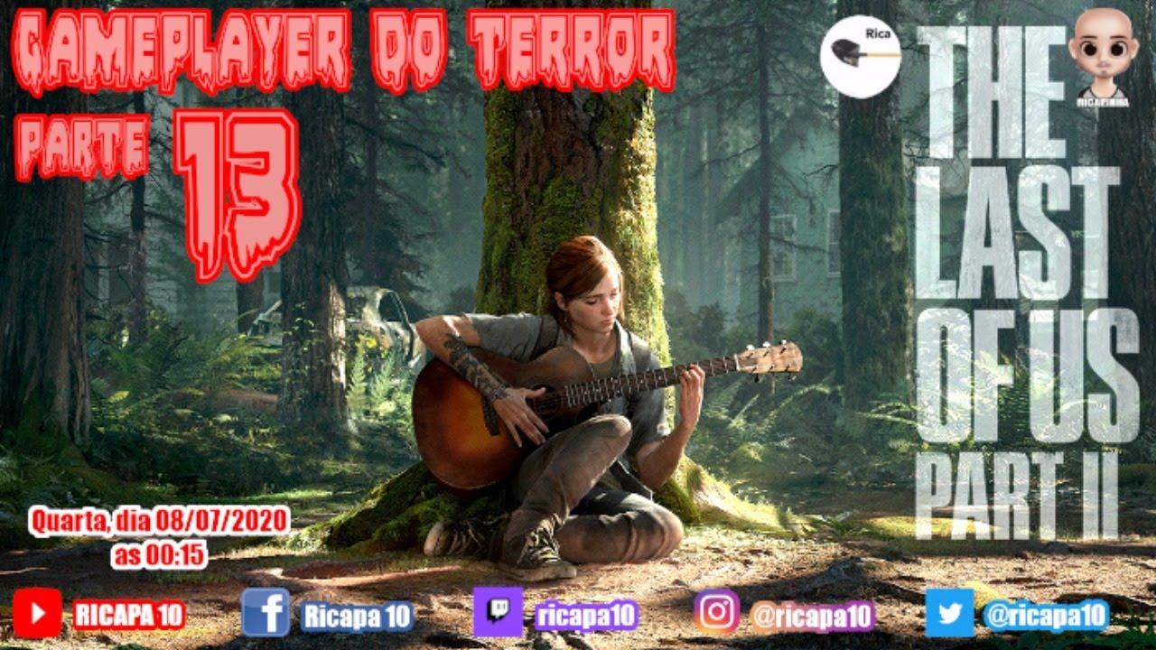 THE LAST OF US PART II - PARTE 13 | GAMEPLAYER DO TERROR | PS4