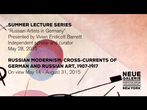 """Russian Artists in Germany,"" a lecture by independent scholar and curator Vivian Endicott Barnett"