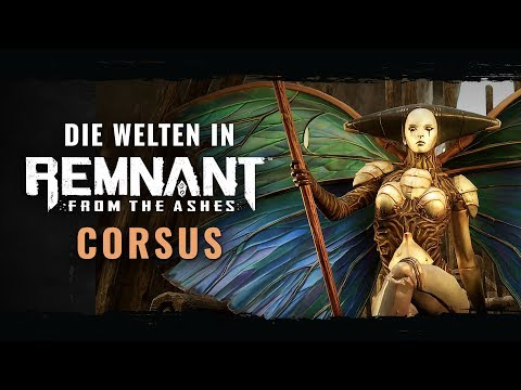 Die Welten in Remnant: From the Ashes – Corsus