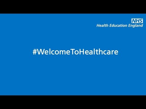 Welcome To Healthcare - Health Education England