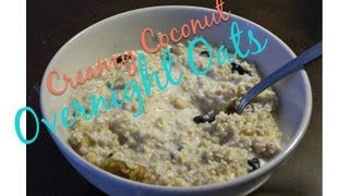 Easy Overnight Creamy Coconut Oats