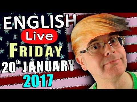 Duncan's LIVE ENGLISH - JAN 20th 2017 - Learn English With Misterduncan - Live Stream on TRUMPDAY