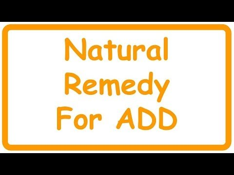 The ADD Natural Remedies for ADD That I Use To Increase Focus (herbal)