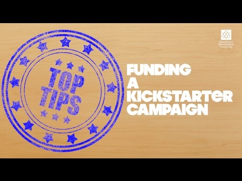 Funding a Kickstarter campaign? Here are 3 Top Tips!