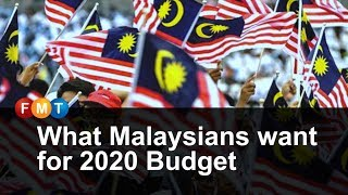 What Malaysians want for 2020 Budget