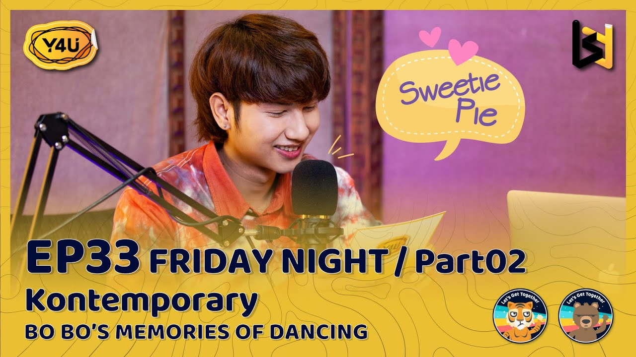 "EP.33: FRIDAY NIGHT Part 02 KONTEMPORARY BO BO's ""MEMORIES OF DANCING"""