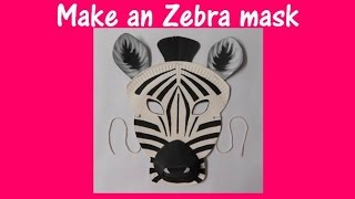 Arts and Crafts: How to make a Zebra mask.