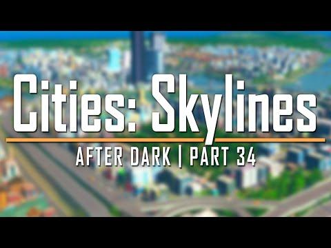 Cities: Skylines After Dark   Part 34