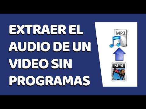 🔴 Cómo Extraer el Audio de un Vídeo Sin Programas 2021