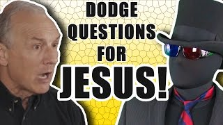 Dodging Questions for Jesus
