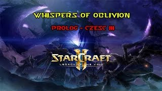 Prolog Legacy of the Void - Misja 3 - Whispers of Oblivion 1080p/60 FPS