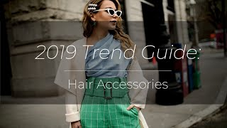 2019 Hair Trend Guide: Hair Accessories that will look great on everyone | Christie Ferrari