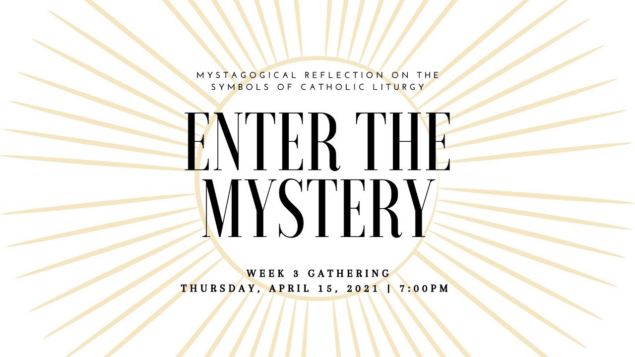 Enter the Mystery: Week 3 Gathering