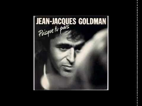 'Puisque tu pars' Jean-Jacques Goldman