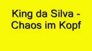 King da Silva - Chaos im Kopf