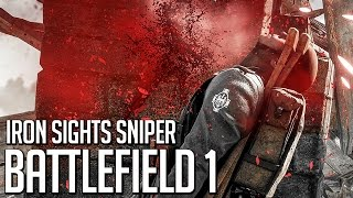 Learning to Snipe - Iron Sights - Battlefield 1