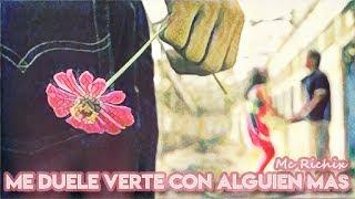 Me Duele Verte Con Alguien Mas💔 (Rap Romantico Triste 2017) Mc Richix