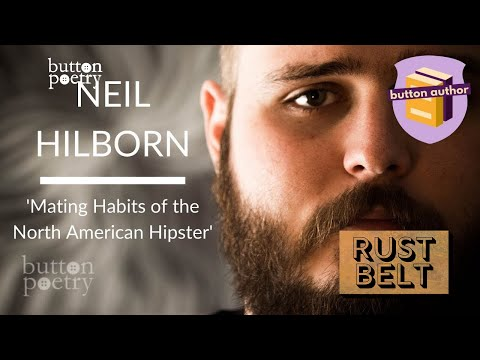 "Neil Hilborn - ""Mating Habits of the North American Hipster"""