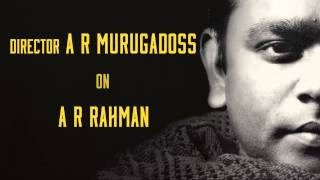 A R Murugadoss on A R Rahaman