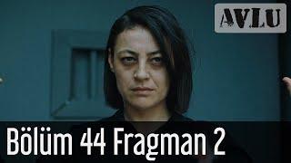 Avlu 44 Bölüm 2 Fragman Sezon Finali