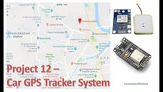 Project 12 - Car GPS Tracker System Part 1