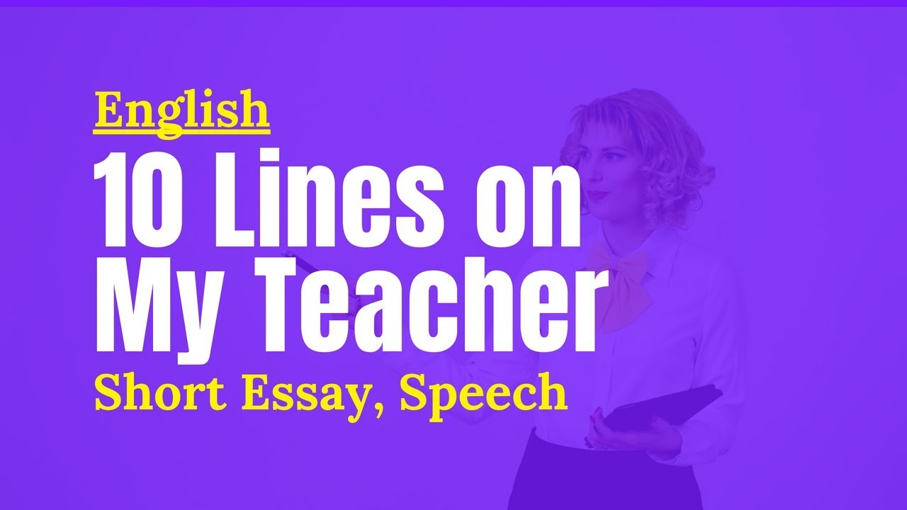 Lines On My Teacher Short Essay Speech On My Favorite Teacher   Lines On My Teacher Short Essay Speech On My Favorite Teacher Essay About Healthy Lifestyle also Thesis Statement For Argumentative Essay  Handwriting Help