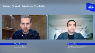 Designers For Lunch | Dutch Design Week Edition w/ Lucas Zito