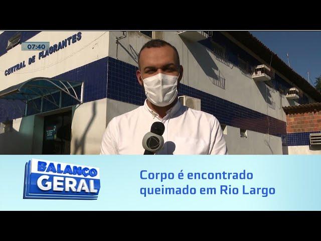 Nenhum peso: Corpo é encontrado queimado em Rio Largo