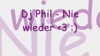 Dj Phil - nie wieder ♥ (Lyrics)