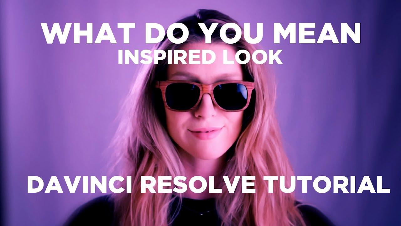 justin bieber what do you mean inspired look davinci resolve tutorial youtube. Black Bedroom Furniture Sets. Home Design Ideas