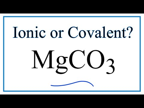 Is MgCO3 (Magnesium Carbonate) Ionic Or Covalent?